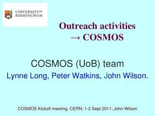 Outreach activities ? COSMOS