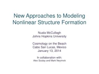 New  Approaches to Modeling Nonlinear Structure  Formation
