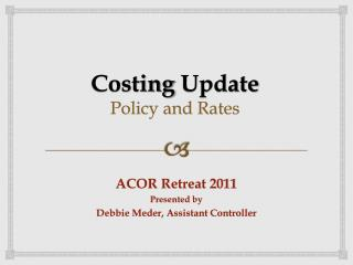 Costing  Update Policy  and Rates