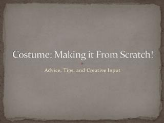 Costume: Making it From Scratch!
