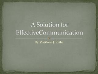 A Solution  for E ffectiveCommunication