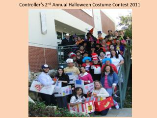 Controller's 2 nd  Annual Halloween Costume Contest 2011