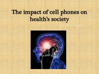 The  impact of cell phones on health's society