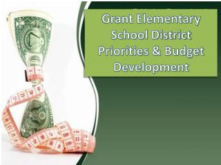 Grant Elementary School District Priorities & Budget Development
