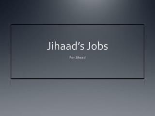 Jihaad�s  Jobs