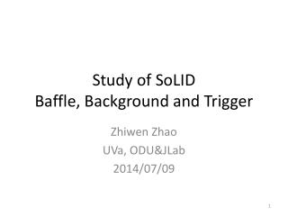 Study of  SoLID Baffle, Background and Trigger