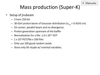 Mass production (Super-K)