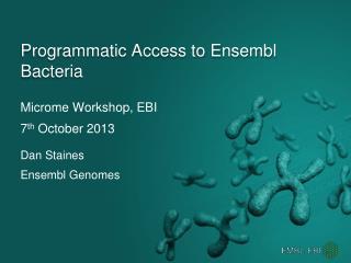 Programmatic Access to  Ensembl  Bacteria