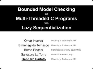 Bounded Model  Checking of Multi -Threaded C  Programs v ia Lazy  Sequentialization