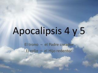 Apocalipsis  4 y 5