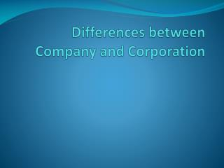 Differences  between Company and Corporation