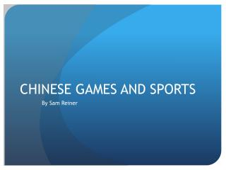 CHINESE GAMES AND SPORTS