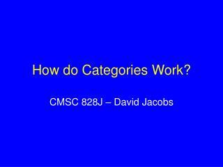 How do Categories Work