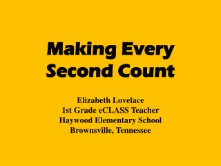 Making Every Second Count