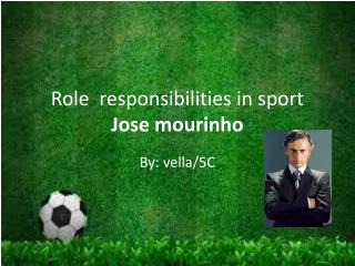 Role  responsibilities in sport Jose mourinho
