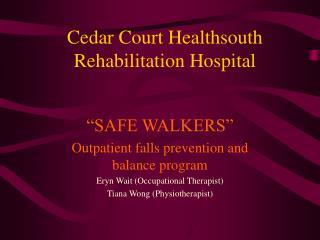 Cedar Court Healthsouth Rehabilitation Hospital