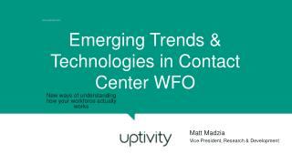 Emerging Trends & Technologies in Contact Center WFO