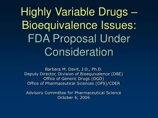Highly Variable Drugs   Bioequivalence Issues: FDA Proposal Under Consideration