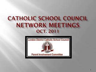Catholic School Council  Network Meetings  Oct. 2011