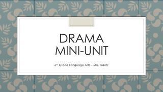 Drama  Mini-Unit