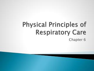 Physical Principles of Respiratory Care