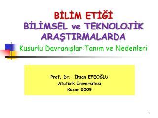 Prof. Dr.  Ihsan EFEOGLU Atat rk  niversitesi Kasim 2009
