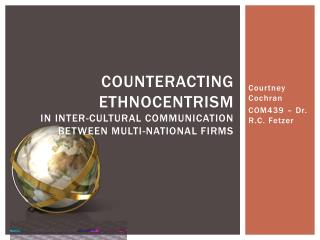Counteracting Ethnocentrism  in Inter-cultural communication between multi-national firms