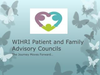 WIHRI Patient and Family Advisory Councils