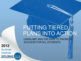 Putting Tiered Plans Into Action