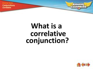 What is  a correlative  conjunction?