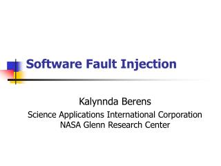Injecting Faults for Software Error Evaluation