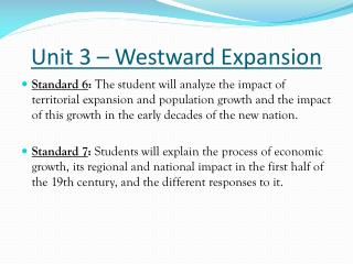 Unit 3 – Westward Expansion