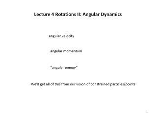 Lecture 4 Rotations II: Angular Dynamics
