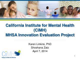 Karen Linkins, PhD Shoshana Zatz  April 7, 2014