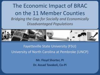 Fayetteville State University (FSU) University of North Carolina at Pembroke (UNCP)