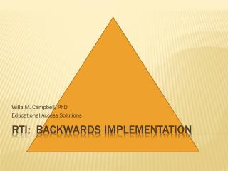 RTI:  Backwards Implementation