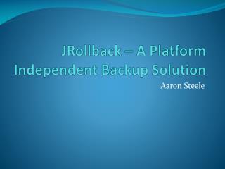JRollback  – A Platform Independent Backup Solution