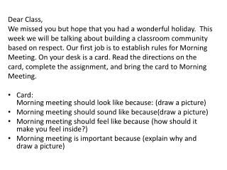 Dear Class, We missed you but hope that you had a wonderful holiday.  This