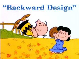 """Backward Design"""