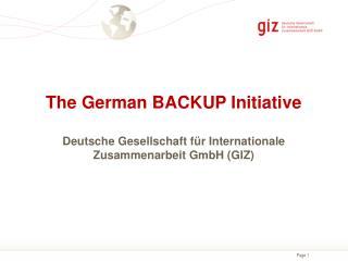 The  German BACKUP Initiative Deutsche  Gesellschaft für Internationale Zusammenarbeit  GmbH (GIZ)