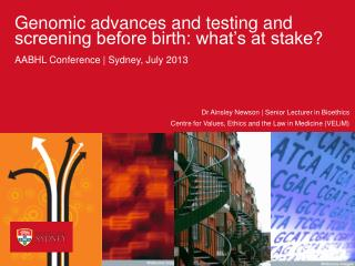 Genomic advances and testing and screening before birth: what's at stake?