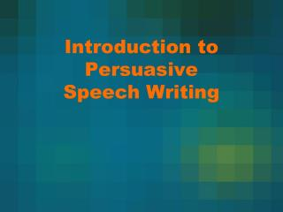 Introduction to Persuasive Speech Writing