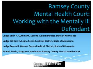 Ramsey County  Mental Health Court: Working with the Mentally Ill Defendant