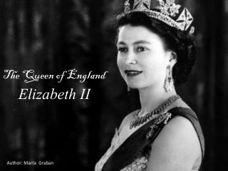The Queen of England  Elizabeth  II