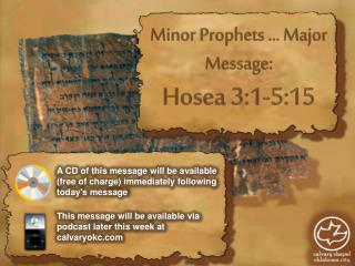 Minor Prophets … Major Message: Hosea 3:1-5:15