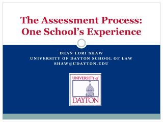 The Assessment Process: One School s Experience