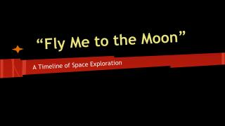 """Fly Me to the Moon"""