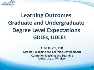 Learning Outcomes Graduate  and Undergraduate Degree Level Expectations      GDLEs,  UDLEs