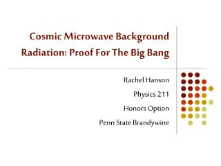 Cosmic Microwave Background Radiation: Proof For The Big Bang