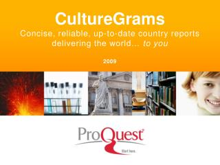 CultureGrams Concise, reliable, up-to-date country reports delivering the world…  to you 2009
